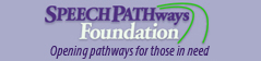 Find out about the SPEECH PATHways Foundation